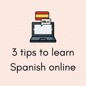 3 tips to study spanish online