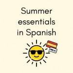 Summer essentials in Spanish