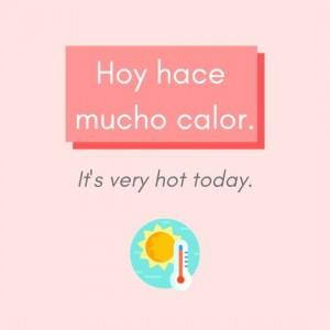 hace calor Spanish