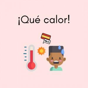 que calor Spanish