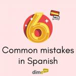 6 common mistakes in Spanish